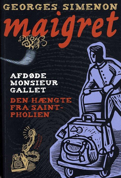 Image of   Afdøde Monsieur Gallet & Den Hængte I Saint Pholien - Georges Simenon - Bog