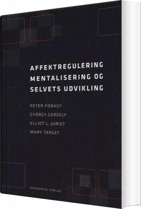 Billede af Affektregulering, Mentalisering Og Selvets Udvikling - Peter Fonagy - Bog