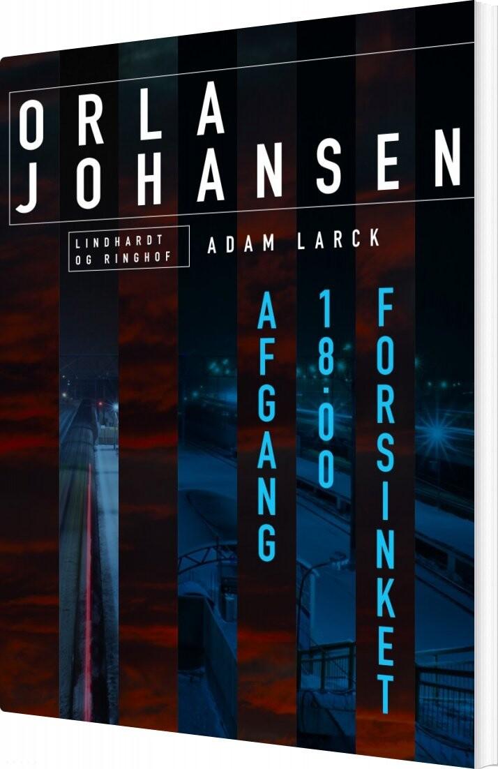 Billede af Afgang 18.00 Forsinket - Orla Johansen - Bog