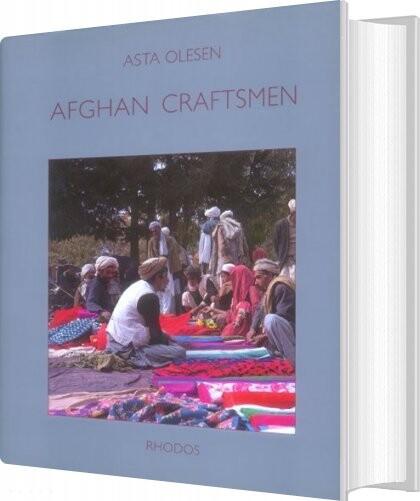 Image of   Afghan Craftsmen - Asta Olesen - Bog