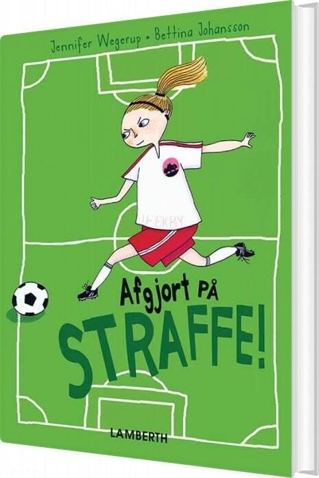 Image of   Afgjort På Straffe! - Jennifer Wegerup - Bog