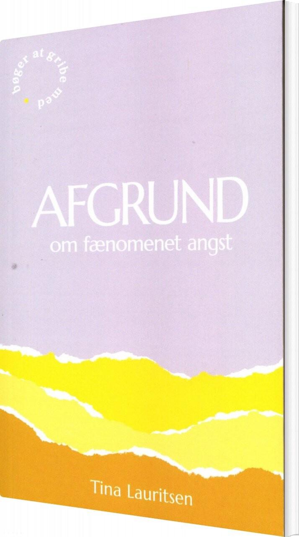 Image of   Afgrund Om Fænomenet Angst - Tina Lauritsen - Bog
