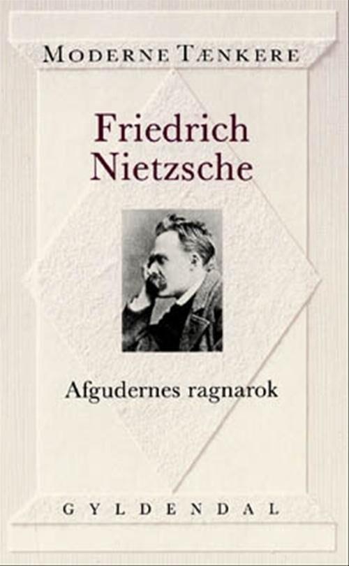 Image of   Afgudernes Ragnarok - Friedrich Nietzsche - Bog