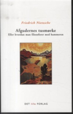 Image of   Afgudernes Tusmørke - Friedrich Nietzsche - Bog