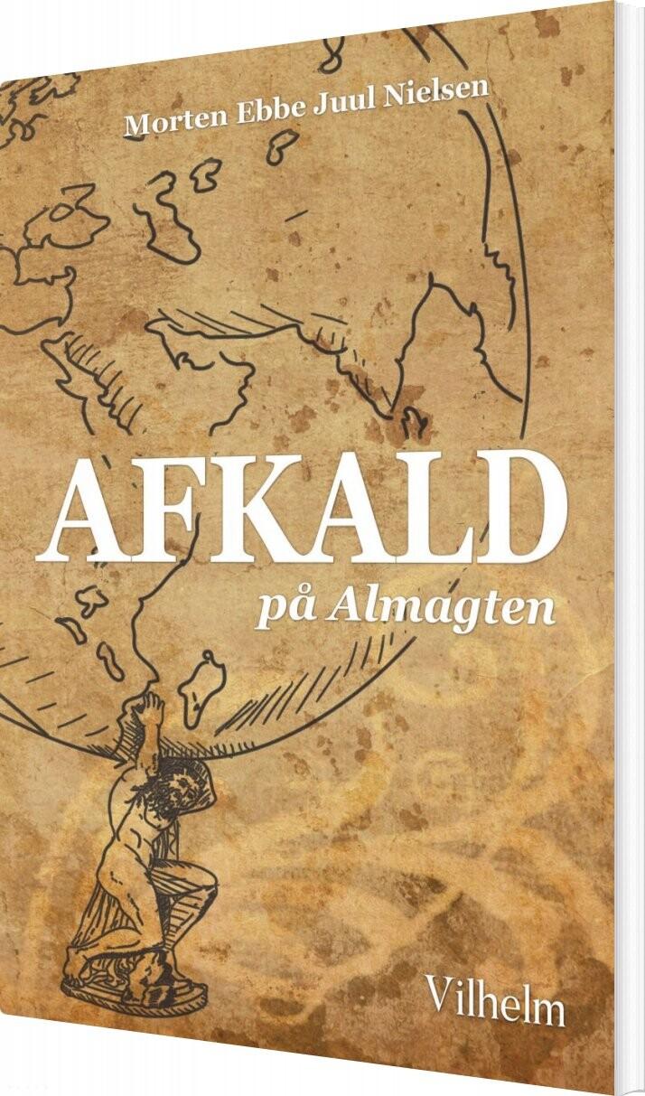 Image of   Afkald På Almagten - Morten Ebbe Juul Nielsen - Bog