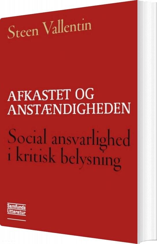 Image of   Afkastet Og Anstændigheden - Steen Vallentin - Bog