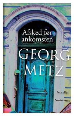 Billede af Afsked Før Ankomsten - Georg Metz - Bog