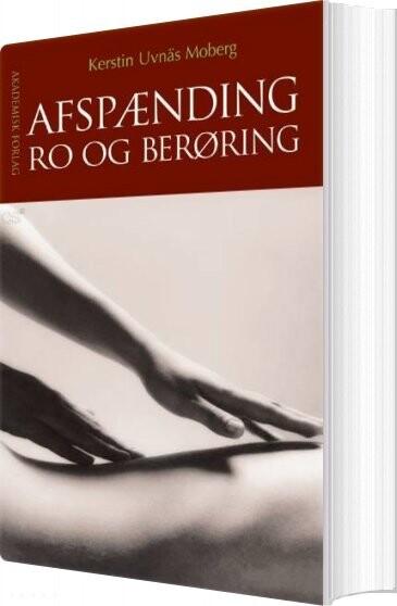 Image of   Afspænding, Ro Og Berøring - Kerstin Uvnäs Moberg - Bog