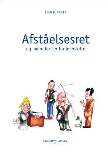 Image of   Afståelsesret Og Andre Former For Lejerskifte - Louise Faber - Bog