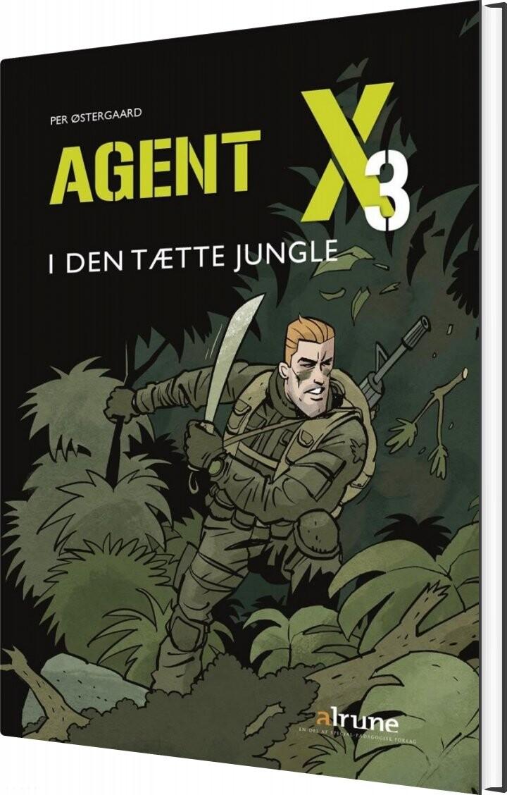 Image of   Agent X3 I Den Tætte Jungle - Per østergaard - Bog