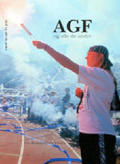 Image of   Agf Og Alle De Andre - Ole Brandenborg Jensen - Bog