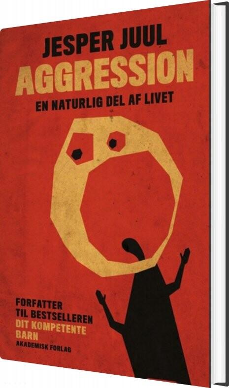 Image of   Aggression - En Naturlig Del Af Livet - Jesper Juul - Bog