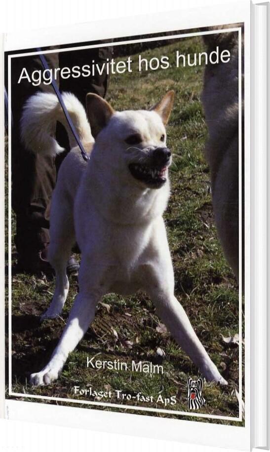 Image of   Agressivitet Hos Hunde - Kerstin Malm - Bog