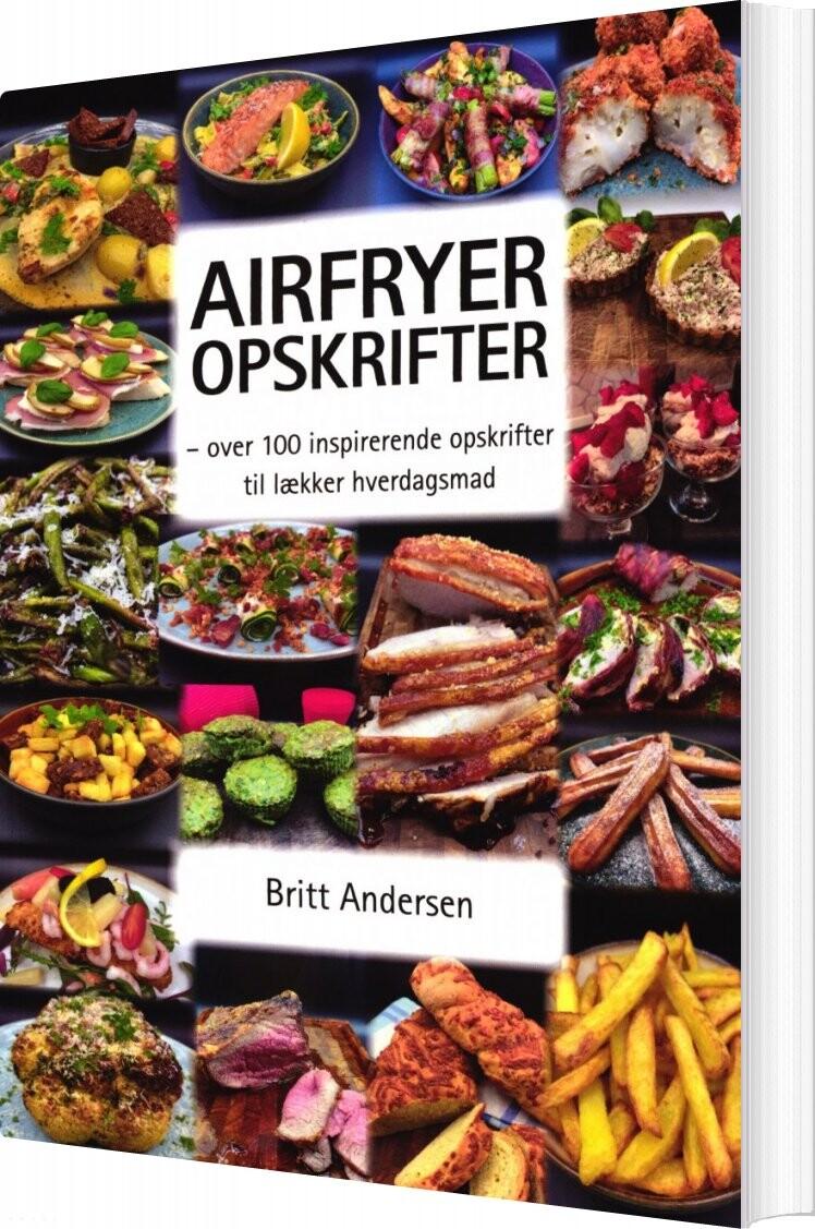 Image of   Airfryer Opskrifter - Britt Andersen - Bog