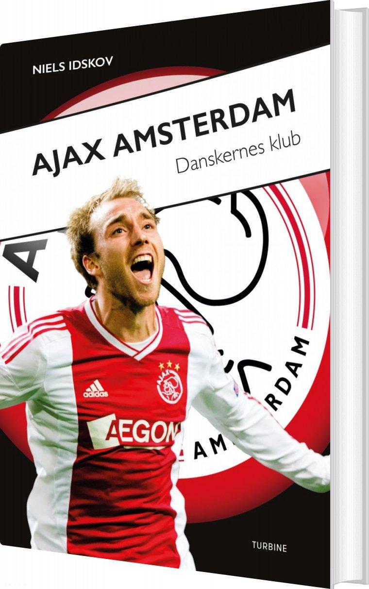 Image of   Ajax Amsterdam - Danskernes Klub - Niels Idskov - Bog