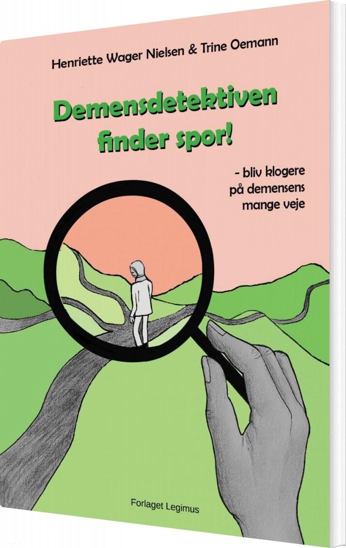 Demensdetektiven Finder Spor - Henriette Wager Nielsen - Bog