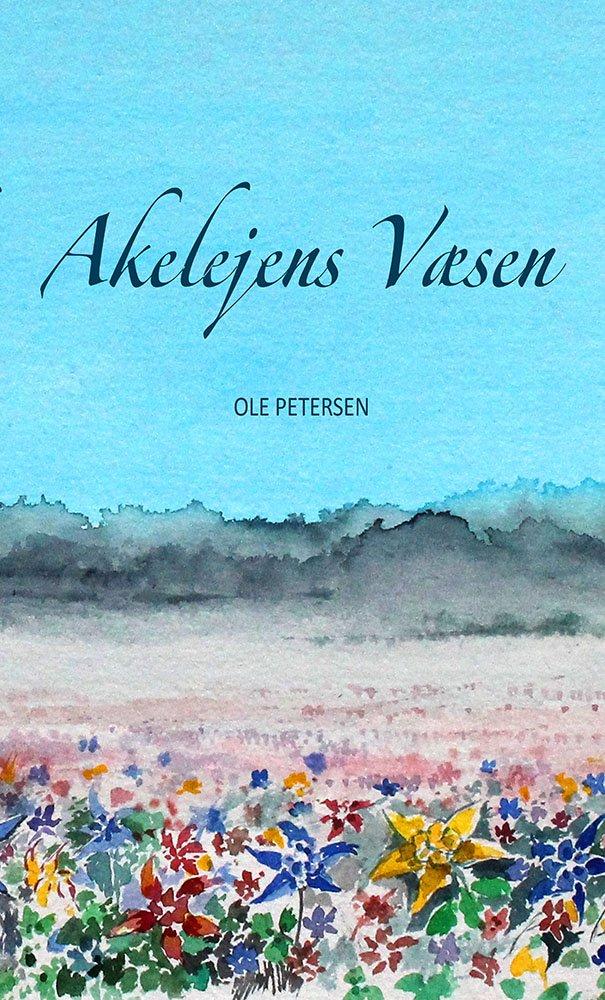 Billede af Akelejens Væsen - Ole Petersen - Bog
