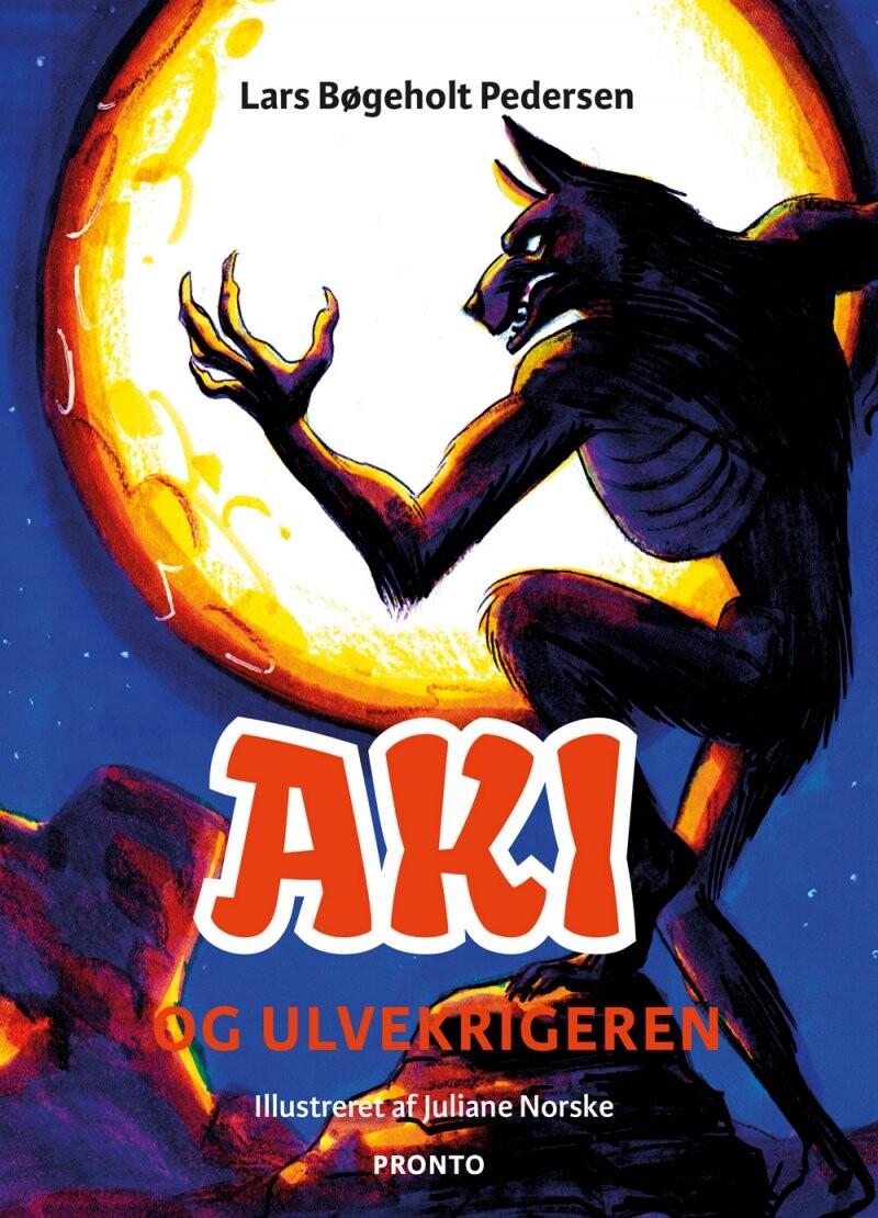 Image of   Aki Og Ulvekrigeren - Lars Bøgeholt Pedersen - Bog