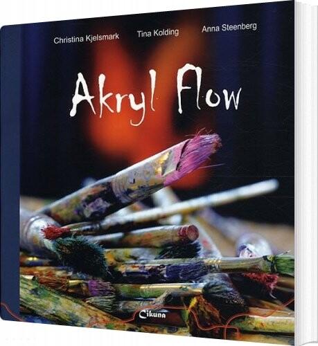 Image of   Akryl Flow - Christina Kjelsmark - Bog