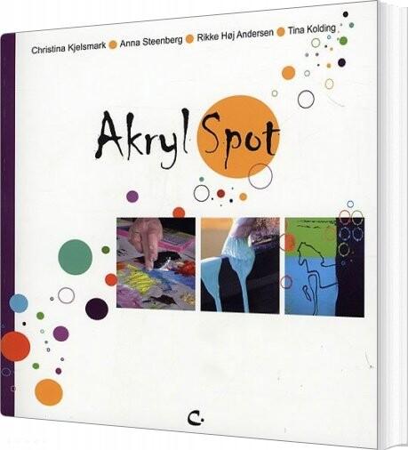 Image of   Akryl Spot - Christina Kjelsmark - Bog