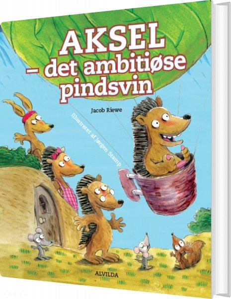 Aksel - Det Ambitiøse Pindsvin - Jacob Riewe - Bog