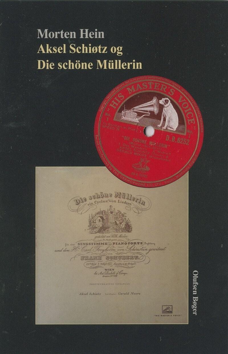Image of   Aksel Schiøtz Og Die Schöne Müllerin - Morten Hein - Bog