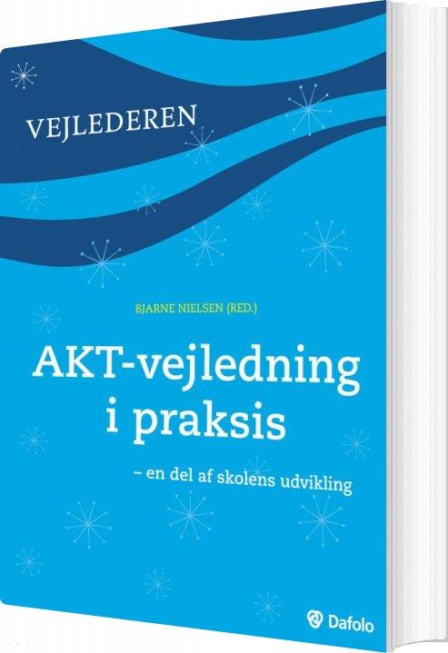 Akt-vejledning I Praksis - Bjarne Nielsen - Bog