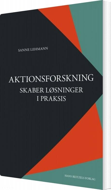 Billede af Aktionsforskning Skaber Løsninger I Praksis - Sanne Lehmann - Bog