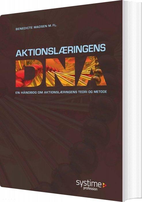 Image of   Aktionslæringens Dna - Benedicte Madsen - Bog