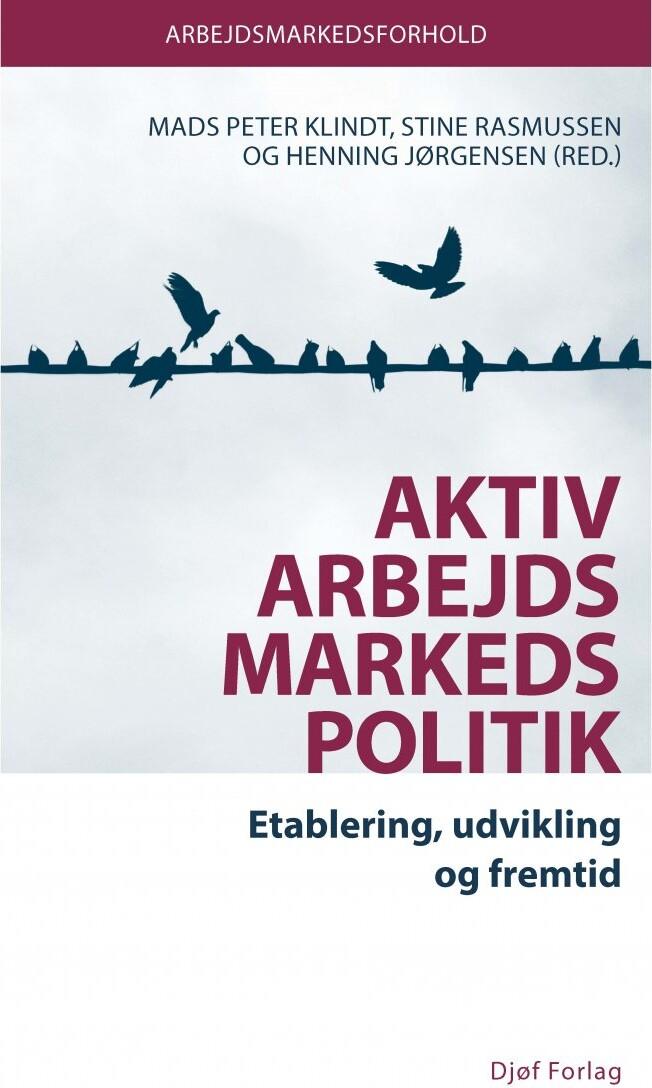 Image of   Aktiv Arbejdsmarkedspolitik - Henning Jørgensen - Bog