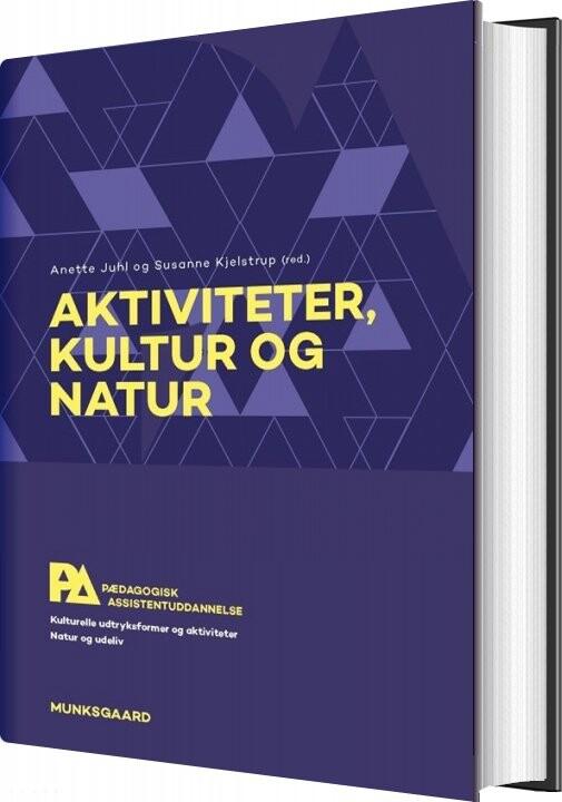Image of   Aktiviteter, Kultur Og Natur. Pædagogisk Assistent - Alis Jensen - Bog
