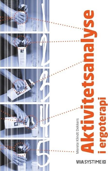 Image of   Aktivitetsanalyse I Ergoterapi - Merete Klindt Dekkers - Bog