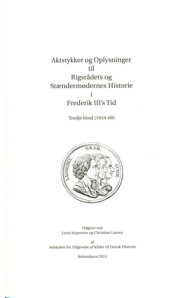 Billede af Aktstykker Og Oplysninger Til Rigsrådets Og Stændermødernes Historie I Frederik Iiis Tid. Bind Iii (1654-60) - Christian Larsen - Bog