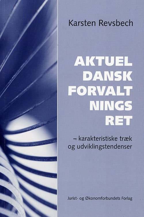 Image of   Aktuel Dansk Forvaltningsret - Revsbech K - Bog