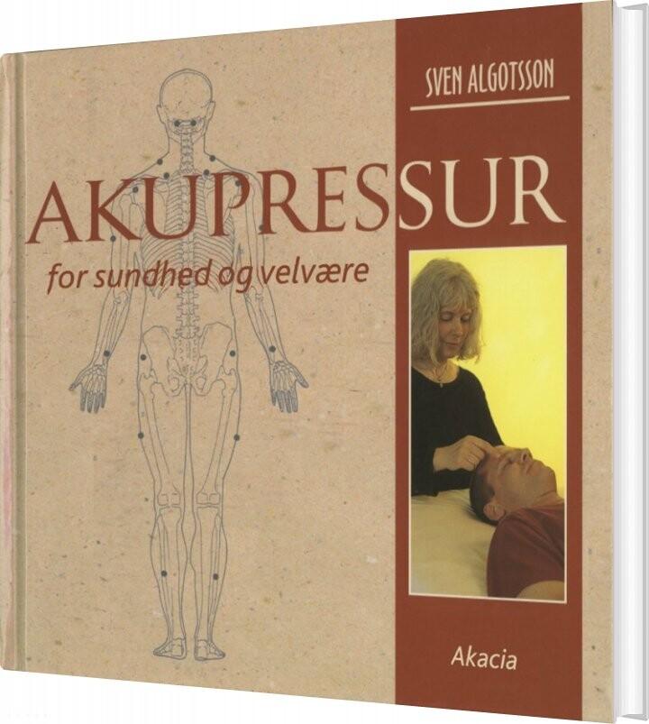 Image of   Akupressur For Sundhed Og Velvære - Sven Algotsson - Bog