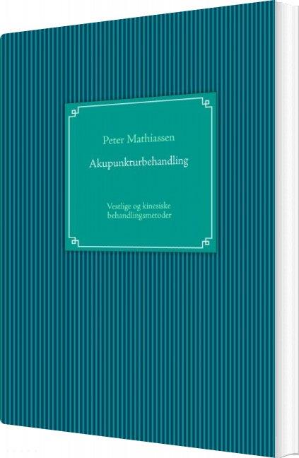 Image of   Akupunkturbehandling - Peter Mathiassen - Bog