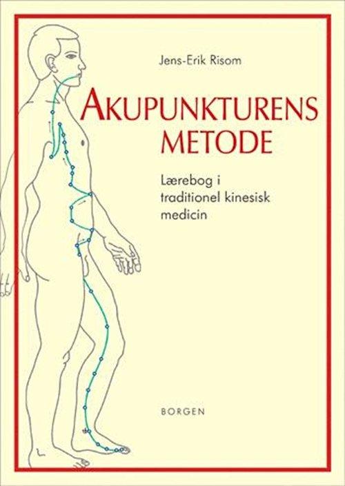 Image of   Akupunkturens Metode - Jens E. Risom - Bog