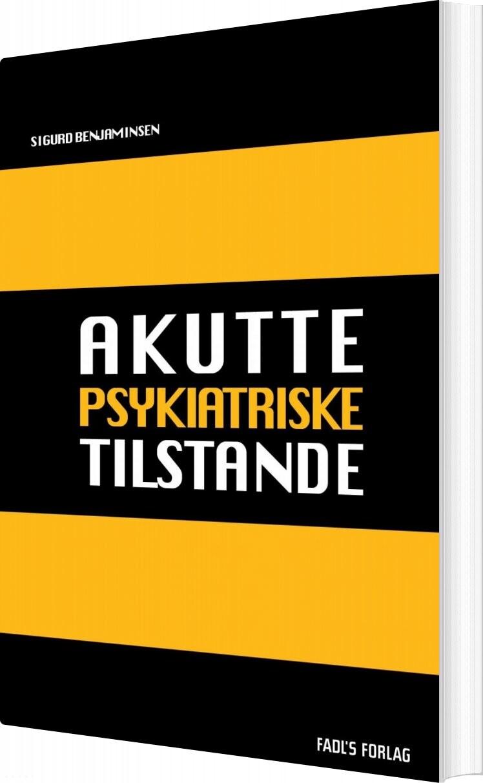 Image of   Akutte Psykiatriske Tilstande - Sigurd Benjaminsen - Bog