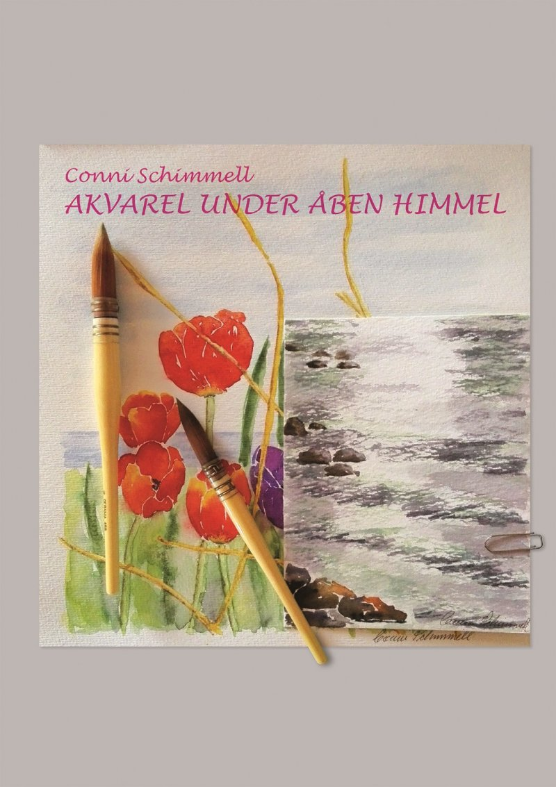 Image of   Akvarel Under åben Himmel - Conni Schimmell - Bog
