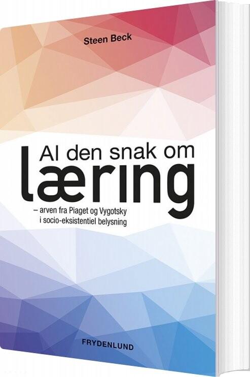 Image of   Al Den Snak Om Læring - Steen Beck - Bog