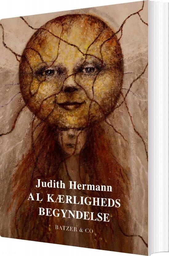 Al Kærligheds Begyndelse - Judith Hermann - Bog