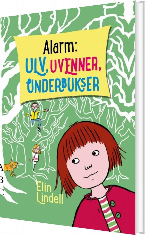 Image of   Alarm: Ulv, Uvenner, Underbukser - Elin Lindell - Bog