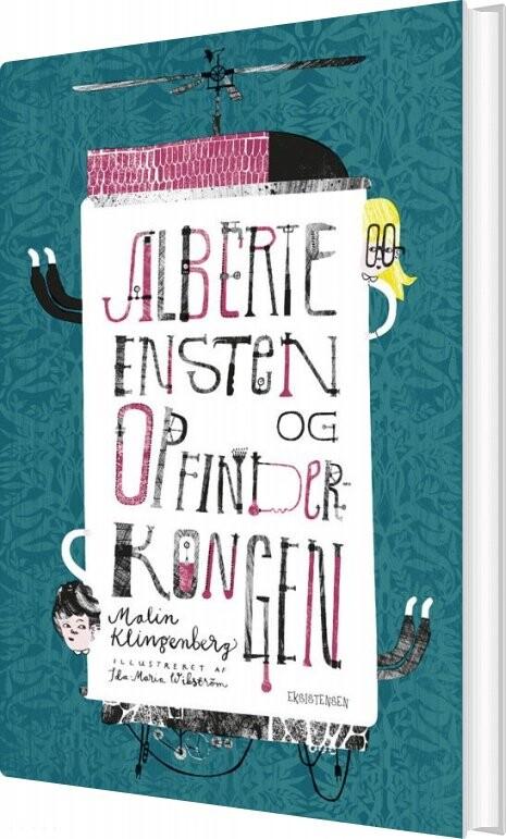 Image of   Alberte Ensten Og Opfinderkongen - Malin Klingenberg - Bog