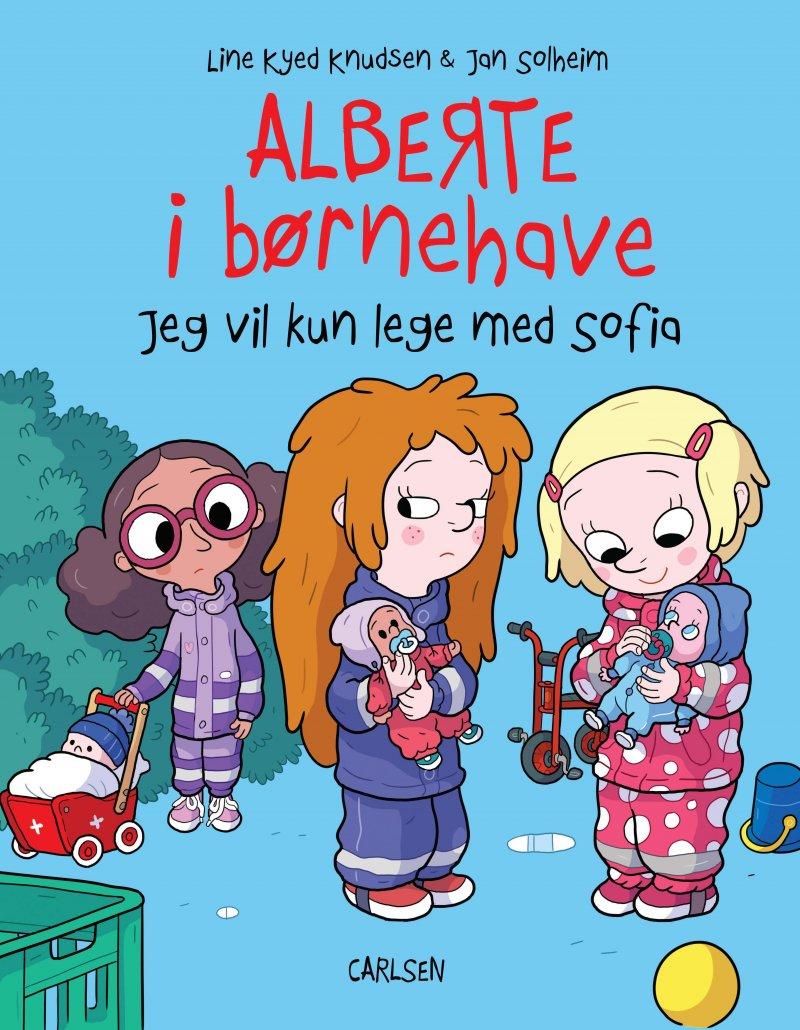 Image of   Alberte I Børnehave (2) - Jeg Vil Kun Lege Med Sofia - Line Kyed Knudsen - Bog