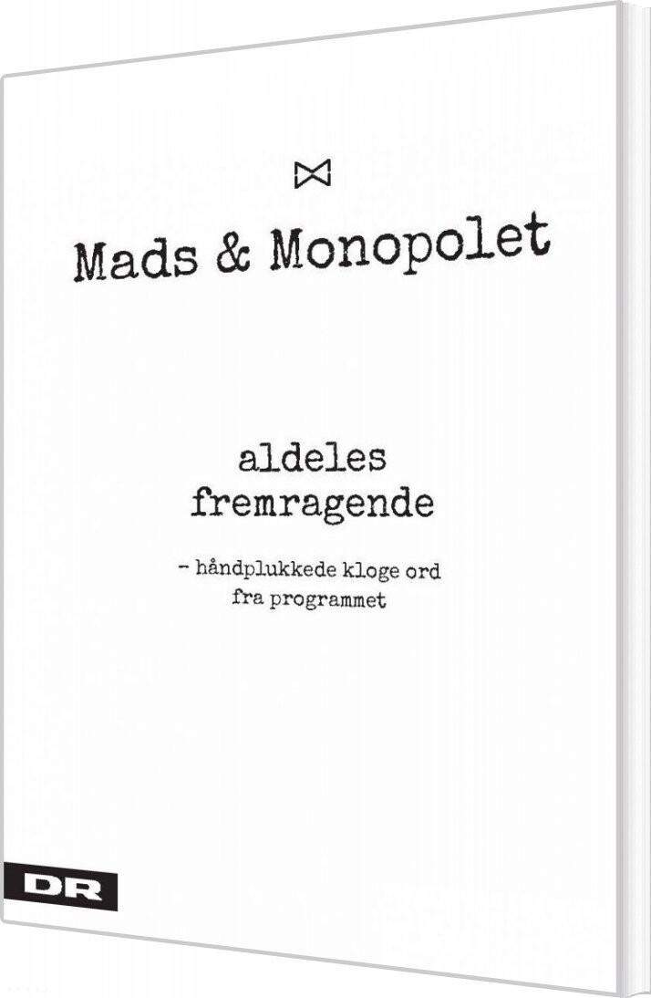 Image of   Aldeles Fremragende - Mads & Monopolet Citater - Mads Steffensen - Bog