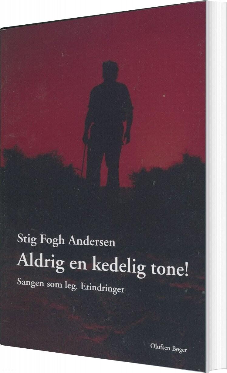 Image of   Aldrig En Kedelig Tone! - Stig Fogh Andersen - Bog