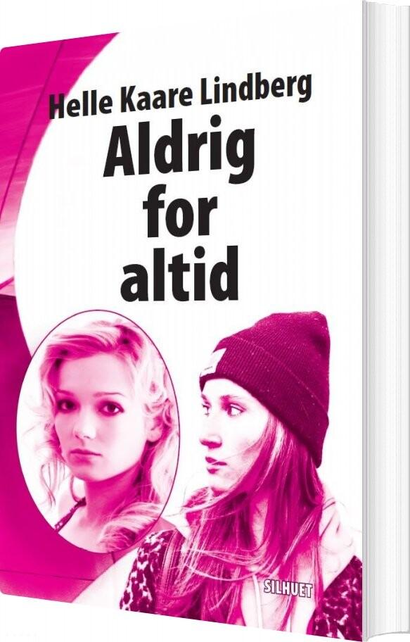 Image of   Aldrig For Altid - Helle Kaare Lindberg - Bog