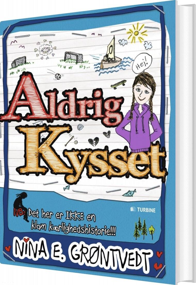Image of   Aldrig Kysset - Nina E. Grøntvedt - Bog