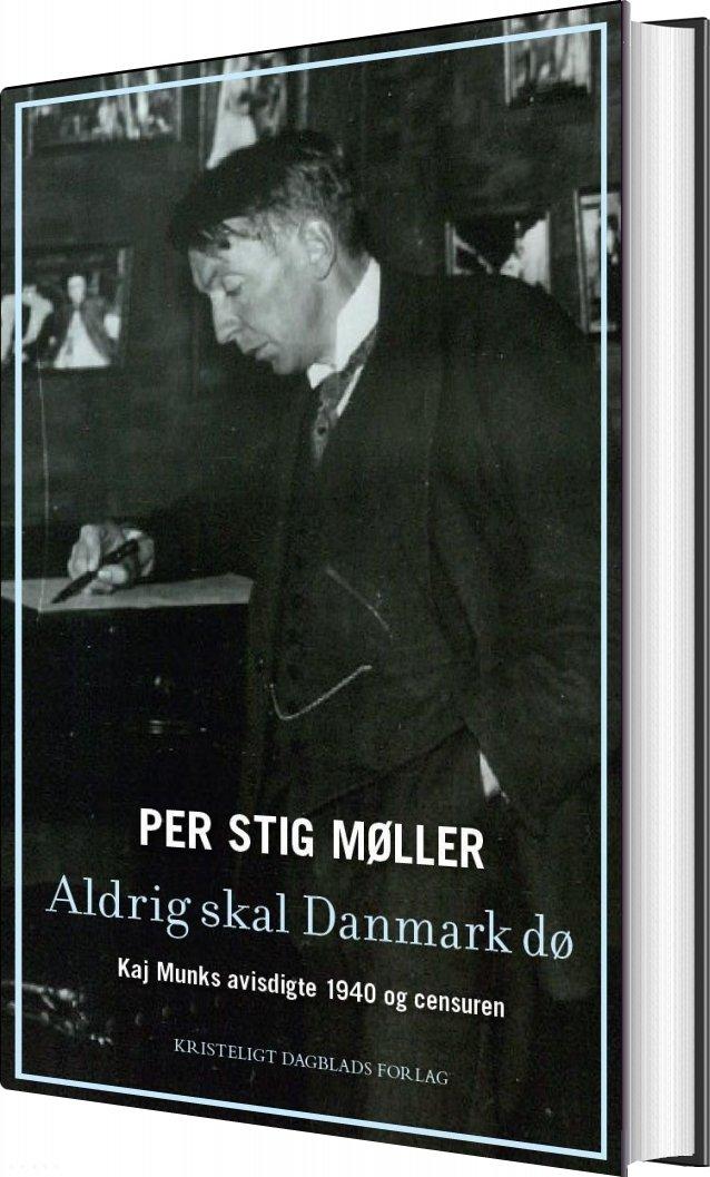 Image of   Aldrig Skal Danmark Dø - Per Stig Møller - Bog
