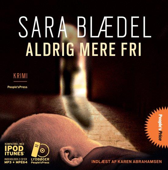 Image of   Aldrig Mere Fri - Sara Blædel - Cd Lydbog